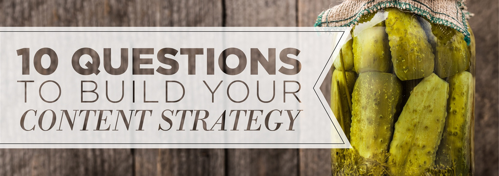 10 Questions to Build Your Content Strategy